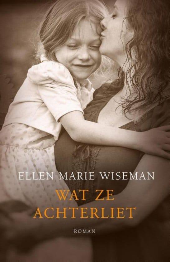 Recensie Wat ze achterliet, Ellen Marie Wiseman