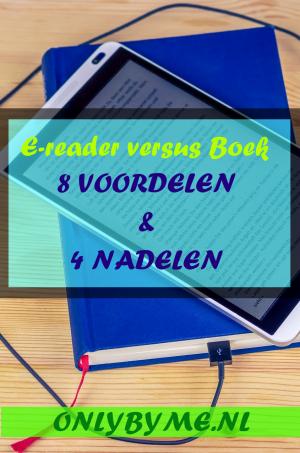 Ereader versus boek, 8 voordelen en 4 nadelen zijn op een rij gezet.