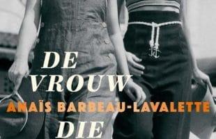 Winactie/Recensie De vrouw die vluchtte, Anaïs Barbeau-Lavalette