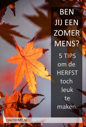 5 tips om de herfst leuk te maken.