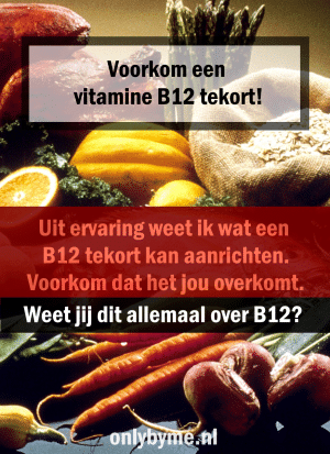 Weet jij zeker dat je geen Vitamine B12 tekort hebt?