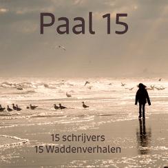 Paal 15 | 15 schrijvers, 15 waddenverhalen