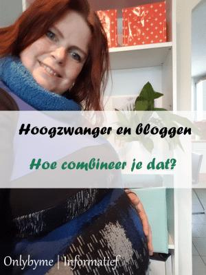 Hoogzwanger en bloggen: hoe combineer je dat? Informatieve persoonlijke blog. #hoogzwanger #bloggen #zwanger