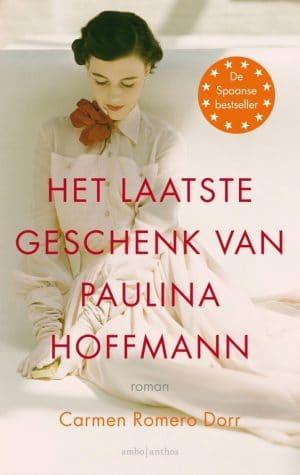 Het laatste geschenk van Paulina Hoffmann. Roman. Carmen Romero Dorr. Afbeelding toont cover van boek.#roman #recensie #boekrecensie #bestseller